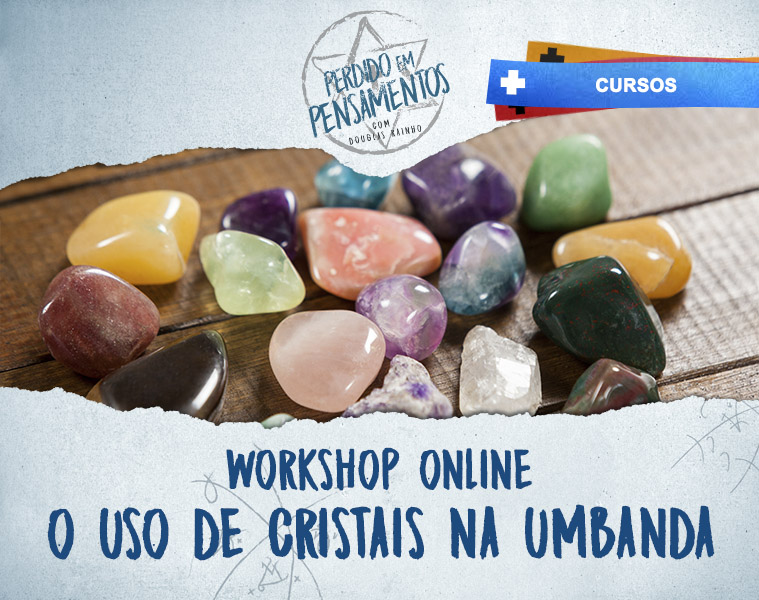 WORKSHOP ONLINE CRISTAIS NA UMBANDA